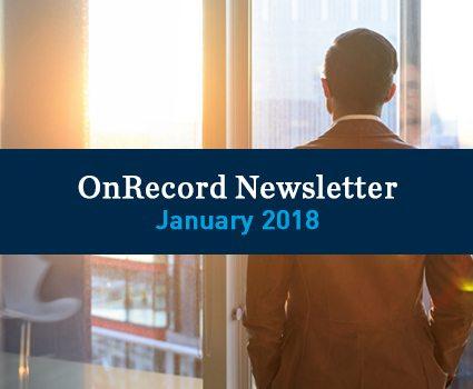January 2018 OnRecord Newsletter: Managing change